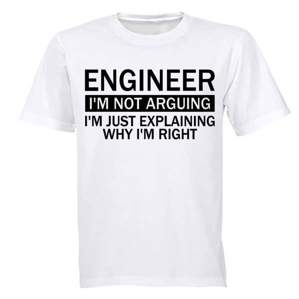 Engineer - I'm Not Arguing - Adults - T-Shirt - BuyAbility South Africa