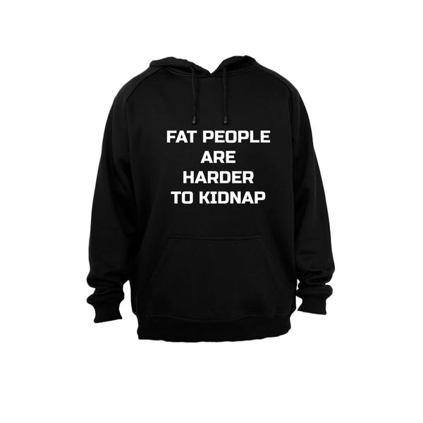 Fat People are harder to kidnap - Hoodie - BuyAbility South Africa
