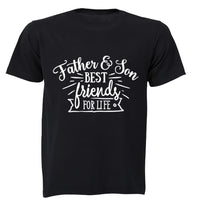 Father & Son - Best Friends For Life! - Adults - T-Shirt