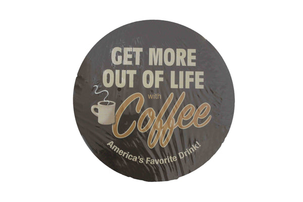 Get More Out Of Life Round Sign - BuyAbility South Africa