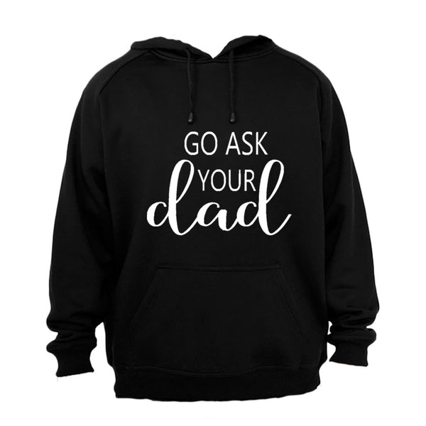 Go Ask Your Dad - Hoodie - BuyAbility South Africa
