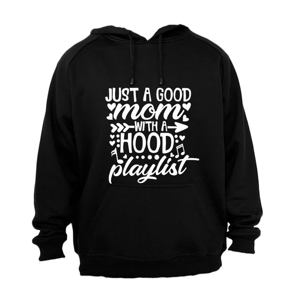 Good Mom with a Hood Playlist - Hoodie - BuyAbility South Africa