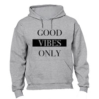 Good Vibes Only - Hoodie