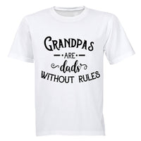 Grandpas are Dads Without Rules! - Adults - T-Shirt