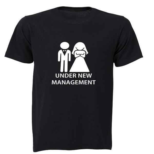 Under New Management! - Adults - T-Shirt