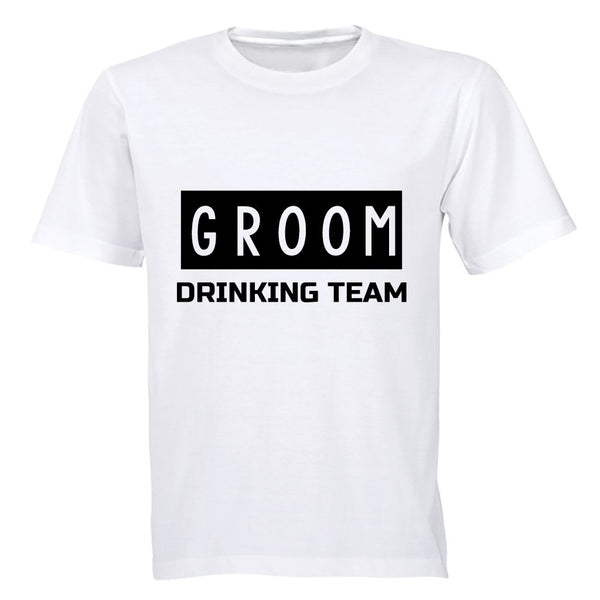 Groom - Drinking Team! - Adults - T-Shirt