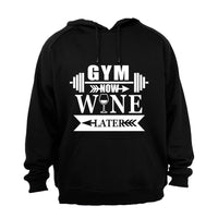 Gym Now, Wine Later - Hoodie - BuyAbility South Africa
