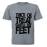 Trick or Treat, Smell my Feet - Halloween Inspired! - Adults - T-Shirt