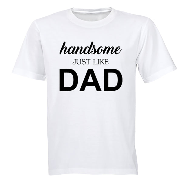 Handsome Just Like DAD - Kids T-Shirt - BuyAbility South Africa