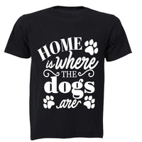 Home is where the Dogs are! - Kids T-Shirt