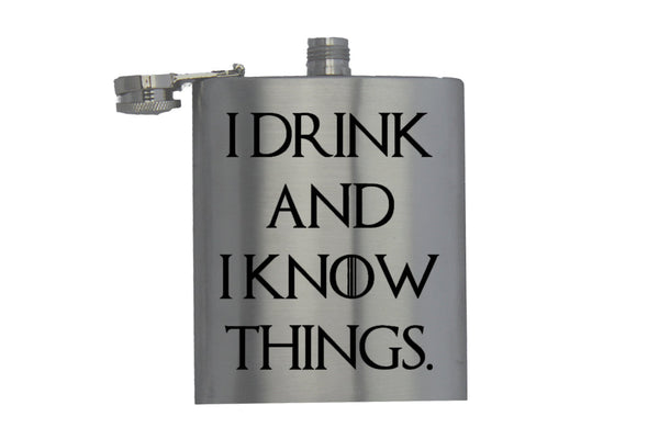 I Drink & I Know Things - Hip Flask
