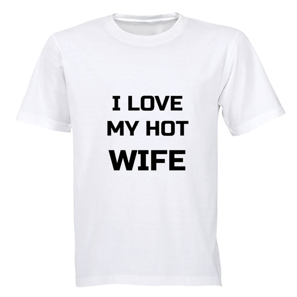 I Love my HOT Wife - Adults - T-Shirt