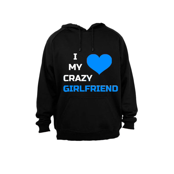 I Love My Crazy Girlfriend - Hoodie - BuyAbility South Africa