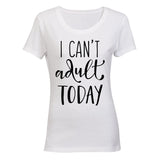 I Can't Adult Today! BuyAbility SA