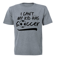 I Can't, My Kid Has Soccer - Adults - T-Shirt - BuyAbility South Africa