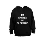 I'd Rather be Sleeping - Hoodie - BuyAbility South Africa