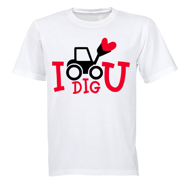 I Dig You - Valentine - Adults - T-Shirt - BuyAbility South Africa