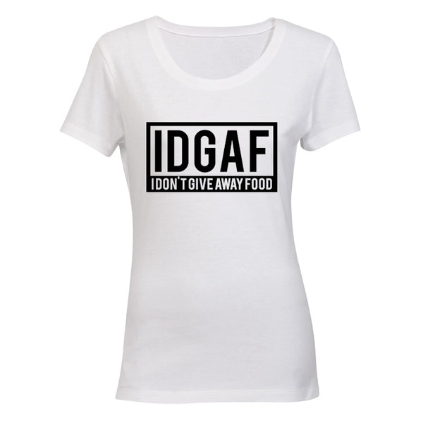 IDGAF - I Don't Give Away Food