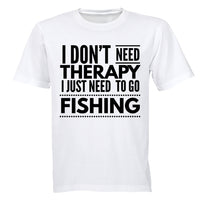 I Don't Need Therapy - Fishing - Adults - T-Shirt - BuyAbility South Africa