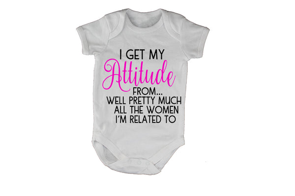 I Get My Attitude From.. - Baby Grow - BuyAbility South Africa