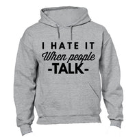 I Hate It When People Talk - Hoodie - BuyAbility South Africa