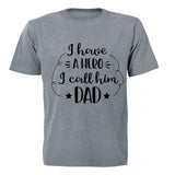 I have a Hero - I Call him DAD! - Kids T-Shirt