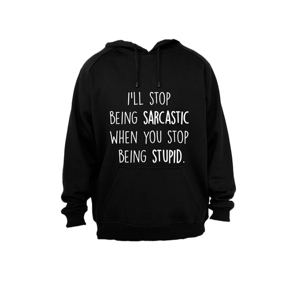 I'll Stop Being Sarcastic.. - Hoodie - BuyAbility South Africa