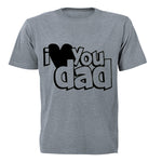 I Love You DAD - Adults - T-Shirt