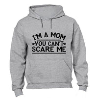 I'm A Mom, Can't Scare Me - Hoodie - BuyAbility South Africa