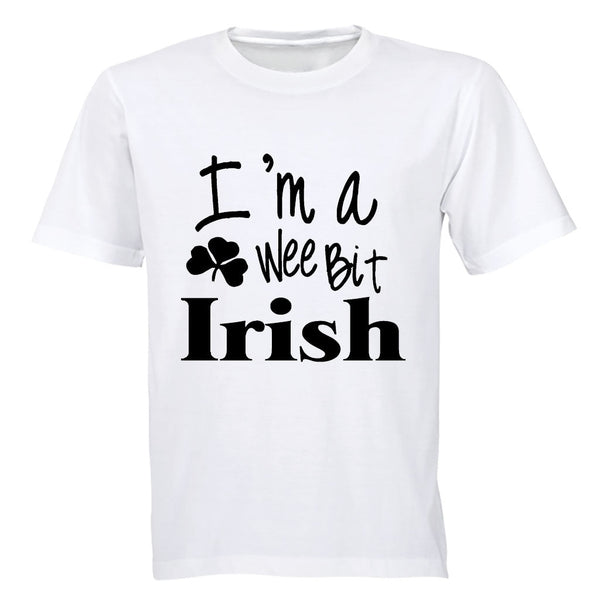 I'm a Wee Bit IRISH! - Adults - T-Shirt