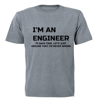 I'm an Engineer... - Adults - T-Shirt