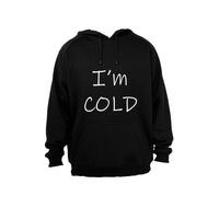 I'm Cold! - Hoodie - BuyAbility South Africa