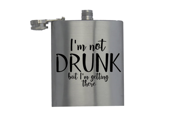 I'm Not Drunk, But I'm Getting There - Hip Flask