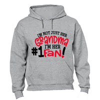 I'm Not Just Her Grandma - #1 Fan - Hoodie - BuyAbility South Africa