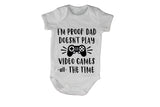 Proof, Daddy Doesn't Play Video Games ALL The Time - Babygrow - BuyAbility South Africa