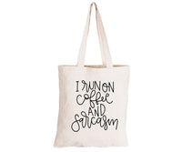 I run on Coffee & Sarcasm - Eco-Cotton Natural Fibre Bag