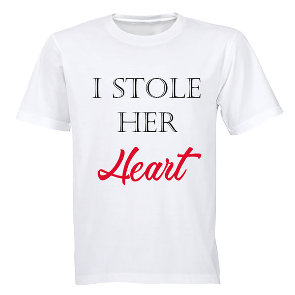 I Stole Her HEART - Adults - T-Shirt