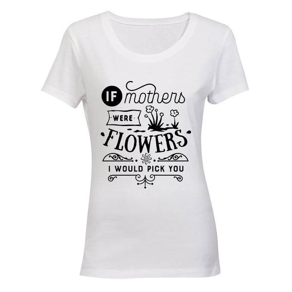 If Mothers were Flowers - I would pick you! BuyAbility SA