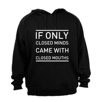If Only Closed Minds Came With Closed Mouths - Hoodie - BuyAbility South Africa
