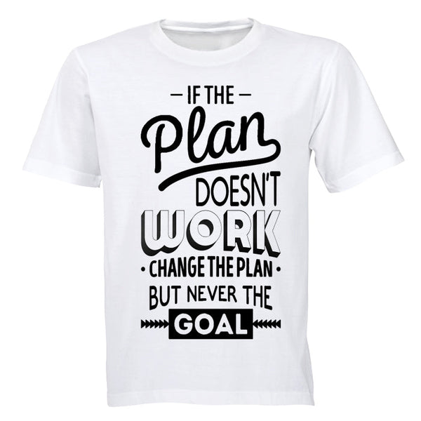 If the Plan doesn't work... - Adults - T-Shirt