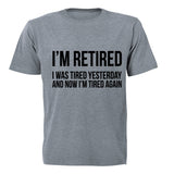 I'm Retired.. - Adults - T-Shirt