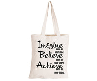 Imagine - Believe & Achieve - Eco-Cotton Natural Fibre Bag