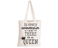 In every Women - there is a Queen - Eco-Cotton Natural Fibre Bag