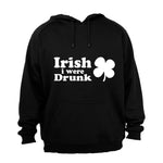Irish I Were Drunk - Hoodie - BuyAbility South Africa