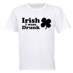 Irish I Were Drunk - Adults - T-Shirt - BuyAbility South Africa
