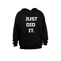Just Did It. - Hoodie - BuyAbility South Africa