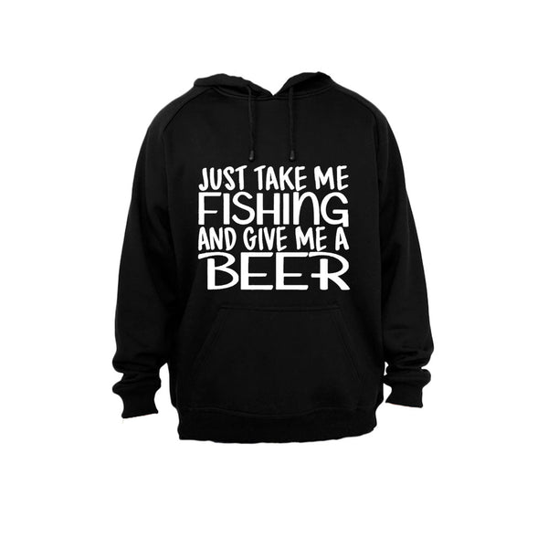 Just take me Fishing and give me a Beer - Hoodie - BuyAbility South Africa