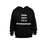 Keep Calm, I'm a Professional - Hoodie - BuyAbility South Africa