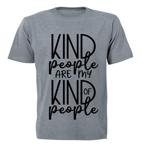 Kind People are my Kind of People - Adults - T-Shirt