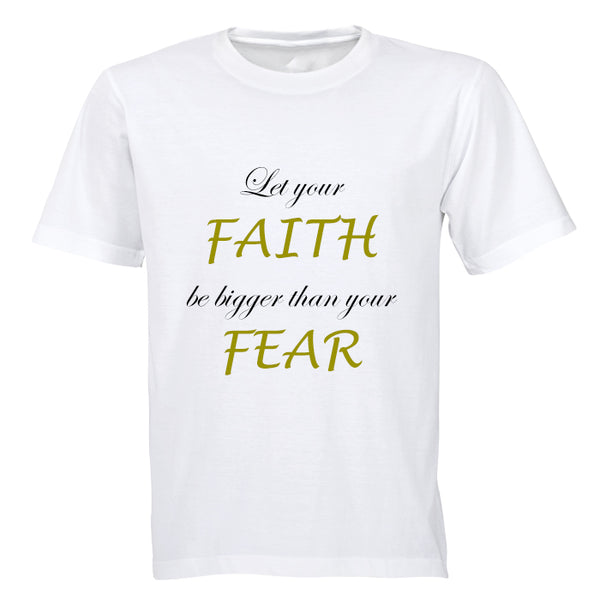 Let your Faith be bigger than your Fear - Adults - T-Shirt - BuyAbility South Africa